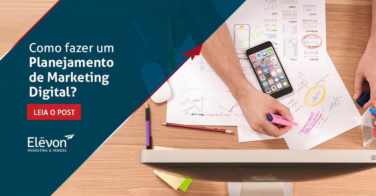 7b8d9a1f13f Como fazer um planejamento de marketing digital  - Elévon ...