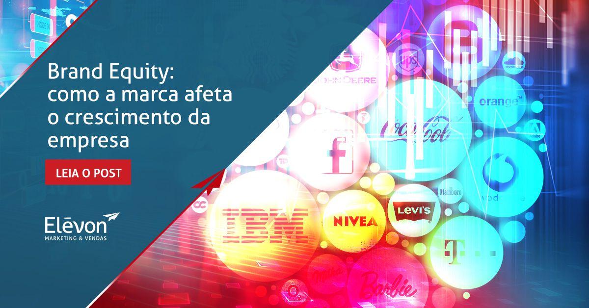 Brand Equity  como a marca afeta o crescimento da empresa d6255d983c